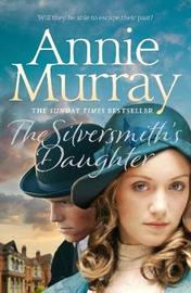 The Silversmith's Daughter by Annie Murray