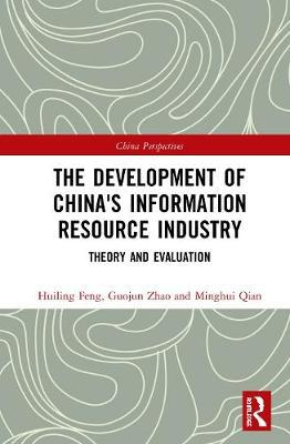 The Development of China's Information Resource Industry by Huiling Feng