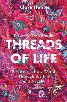 Threads of Life by Clare Hunter