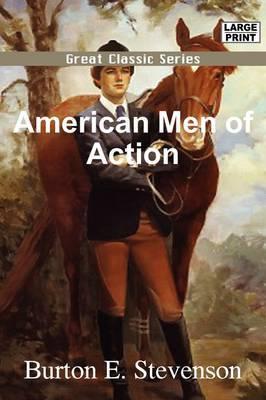 American Men of Action by Burton Egbert Stevenson image
