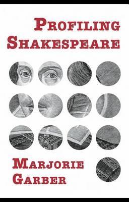 Profiling Shakespeare by Marjorie B Garber image