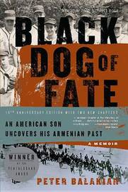 Black Dog of Fate: An American Son Uncovers His Armenian Past by Peter Balakian image