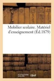 Mobilier Scolaire. Materiel D'Enseignement by Sans Auteur