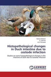 Histopathological Changes in Duck Intestine Due to Cestode Infection by Rizwana a G