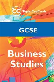 GCSE Business Studies Topic Cue Cards by Andrew Gillespie