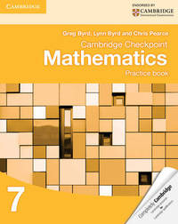 Cambridge Checkpoint Mathematics Practice Book 7 by Greg Byrd