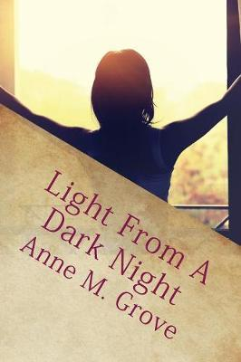 Light from a Dark Night by Anne M Grove
