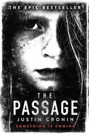 The Passage (The Passage Trilogy #1) UK Ed. by Justin Cronin