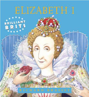 Brilliant Brits: Elizabeth I by Richard Brassey image