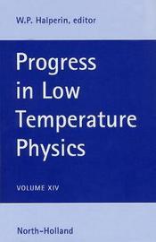 Progress in Low Temperature Physics: Volume 14 image