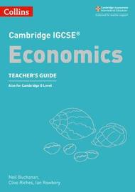 Cambridge IGCSE (R) Economics Teacher's Guide by James Beere