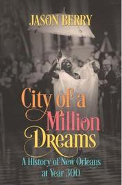 City of a Million Dreams by Jason Berry