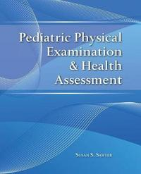 Pediatric Physical Examination & Health Assessment by Susan S. Sawyer