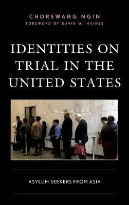 Identities on Trial in the United States by ChorSwang Ngin