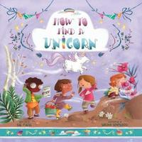 How to Find a Unicorn by Sue Fliess