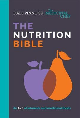 The Medicinal Chef: The Nutrition Bible by Dale Pinnock