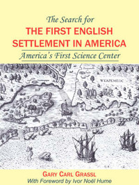The Search for the First English Settlement in America by Gary, Carl Grassl