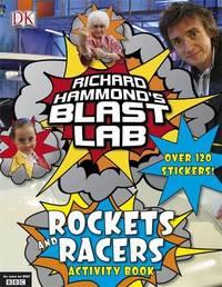 Richard Hammond's Blast Lab Rockets and Racers by Richard Hammond
