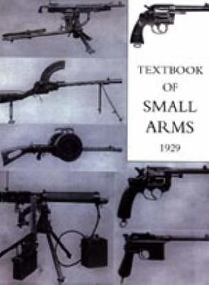 Textbook for Small Arms 1929 by Office 1929 War Office 1929