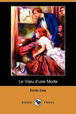 Le Voeu D'une Morte (Dodo Press) by Emile Zola