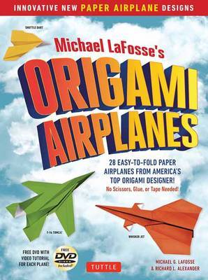 Michael LaFosse's Origami Airplanes by Michael LaFosse
