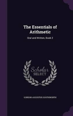 The Essentials of Arithmetic by Gordon Augustus Southworth image