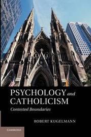 Psychology and Catholicism by Robert Kugelmann