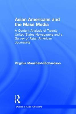 Asian Americans and the Mass Media by Virginia Mansfield-Richardson
