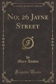 No; 26 Jayne Street (Classic Reprint) by Mary Austin