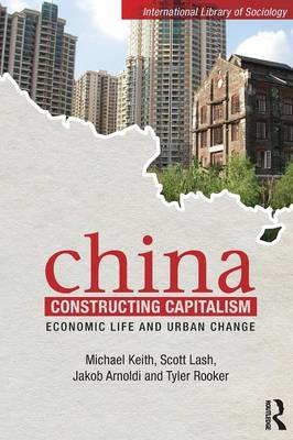 China Constructing Capitalism by Scott Lash