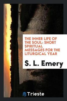 The Inner Life of the Soul by S L Emery image