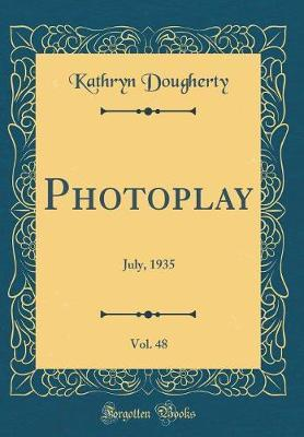 Photoplay, Vol. 48 by Kathryn Dougherty image