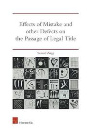 Effects of Mistake and Other Defects on the Passage of Legal Title by Samuel Zogg