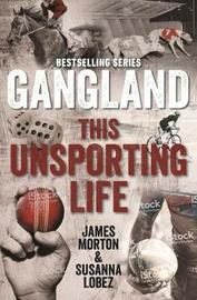 Gangland This Unsporting Life by James Morton