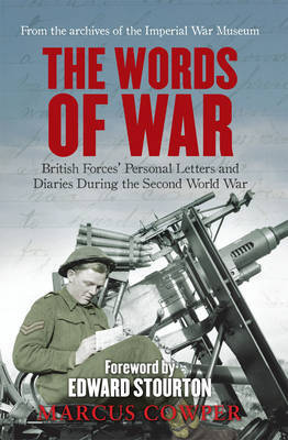 The Words of War: British Forces' Personal Letters and Diaries During the Second World War by Marcus Cowper image