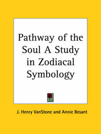 Pathway of the Soul a Study in Zodiacal Symbology (1912) by Annie Besant image