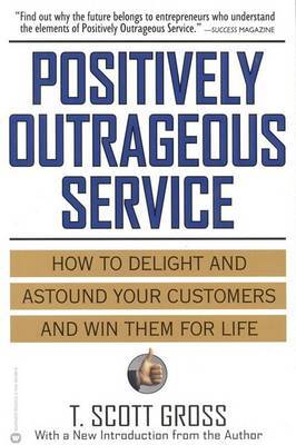 Positively Outrageous Service by T.Scott Gross image