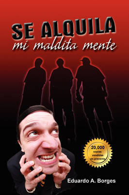 Se Alquila Mi Maldita Mente by Eduardo A. Borges