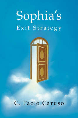 Sophia's Exit Strategy by C. Paolo Caruso