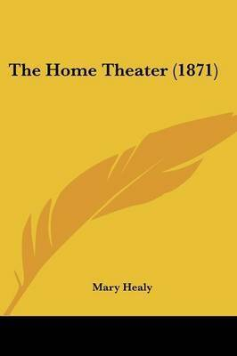 The Home Theater (1871) by Mary Healy