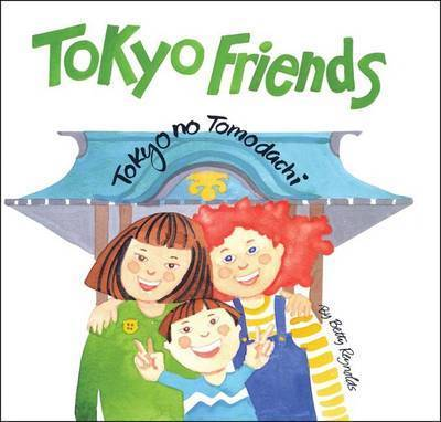Tokyo Friends by Betty Reynolds