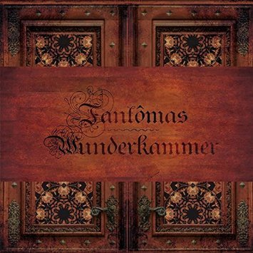 Wunderkammer (Limited Edition) by Fantomas