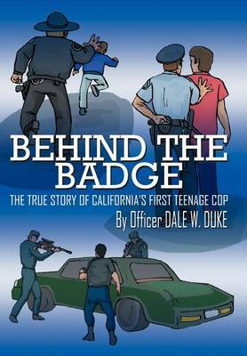 Behind The Badge by Dale W. Duke