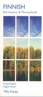 Finnish-English / English-Finnish Dictionary & Phrasebook by Ville Kataja