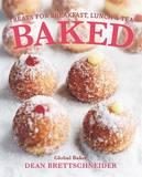 Baked: Treats for Breakfast, Lunch and Tea by Dean Brettschneider