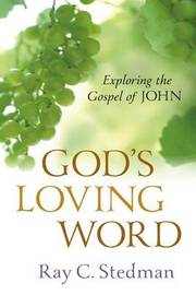 God's Loving Word by Ray C Stedman