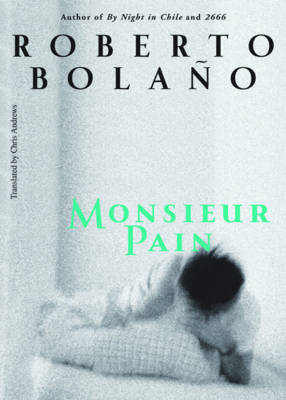 Monsieur Pain by Roberto Bolano
