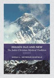 Images Old and New by Sarah Seymour-Winfield