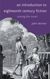 An Introduction to Eighteenth-Century Fiction by John Skinner image