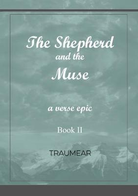 The Shepherd and the Muse - Book II by Traumear
